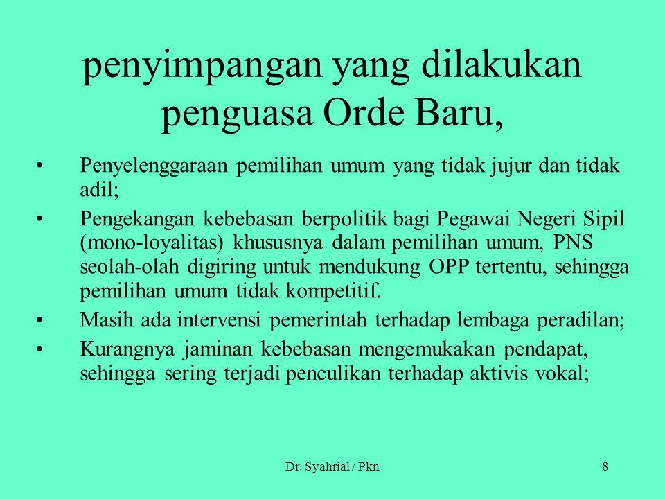 Dr. Syahrial / Pkn8 penyimpangan yang dilakukan penguasa Orde Baru, Penyelenggaraan pemilihan umum yang tidak jujur dan tidak adil; Pengekangan kebeba