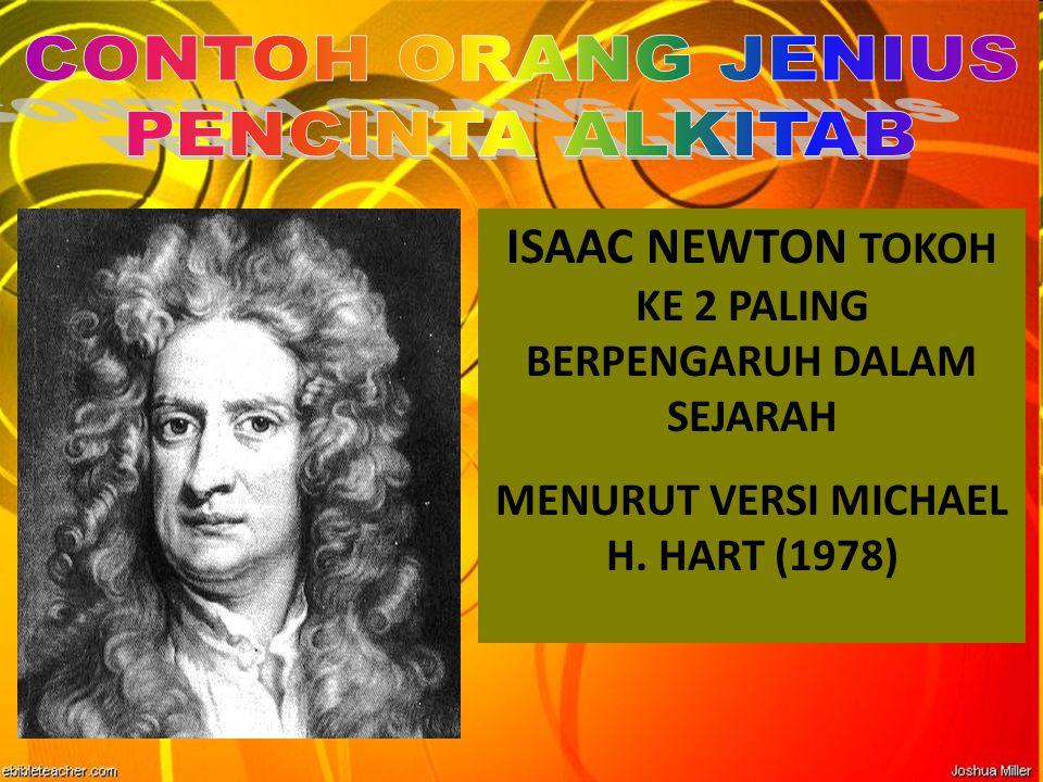 ISAAC NEWTON TOKOH KE 2 PALING BERPENGARUH DALAM SEJARAH MENURUT VERSI MICHAEL H. HART (1978)