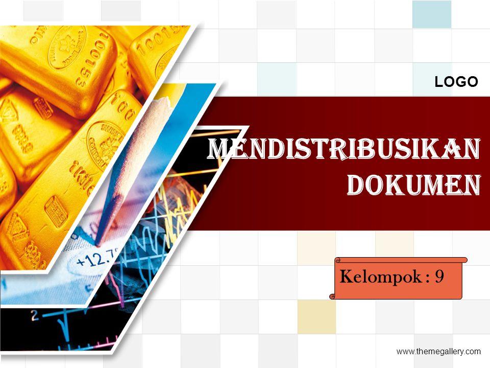 LOGO www.themegallery.com Mendistribusikan dokumen Kelompok : 9