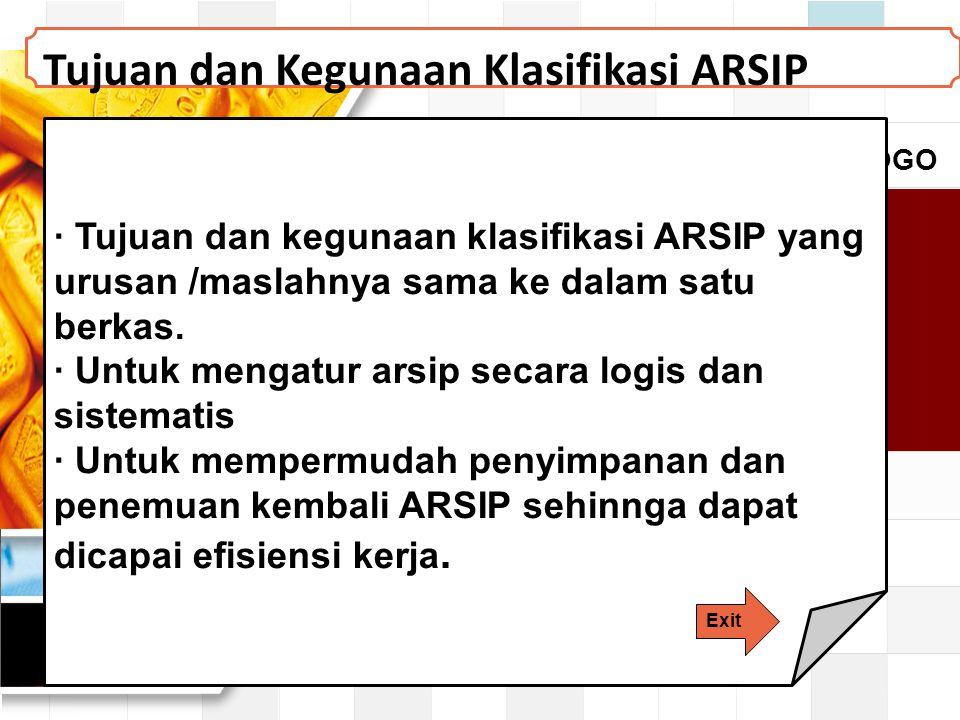 LOGO · Tujuan dan kegunaan klasifikasi ARSIP yang urusan /maslahnya sama ke dalam satu berkas.