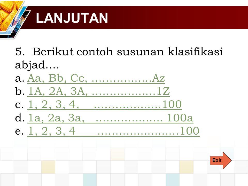 LANJUTAN 5.Berikut contoh susunan klasifikasi abjad....