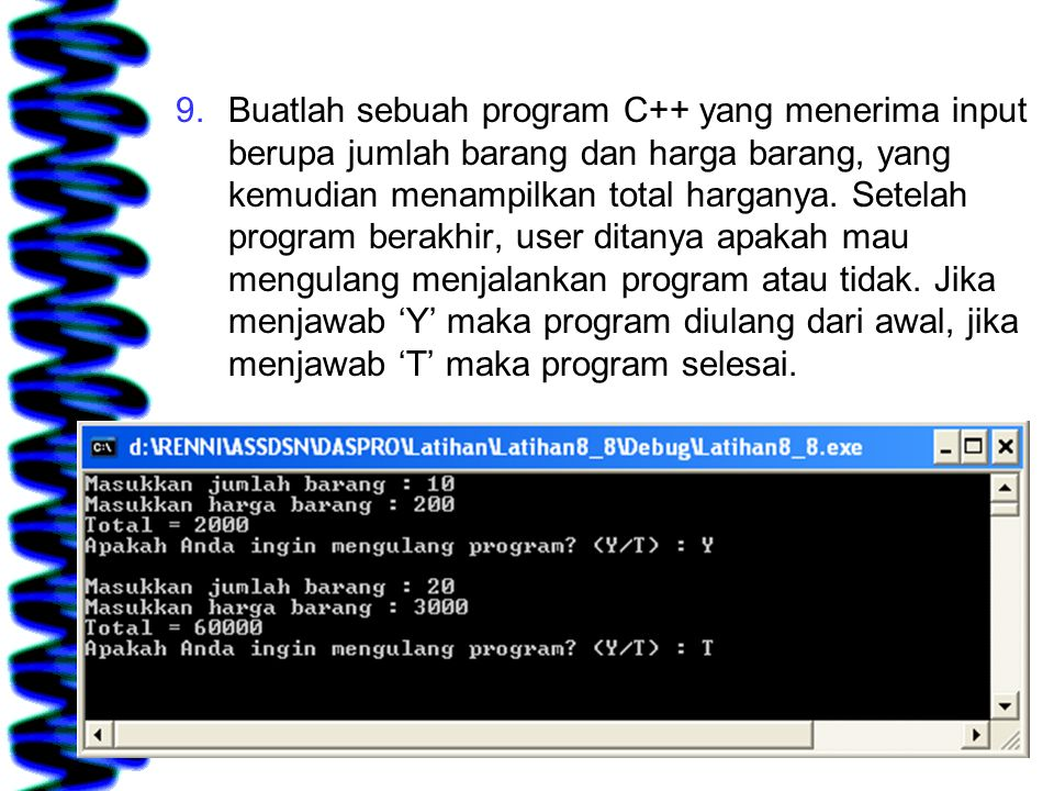 9.Buatlah sebuah program C++ yang menerima input berupa jumlah barang dan harga barang, yang kemudian menampilkan total harganya. Setelah program bera