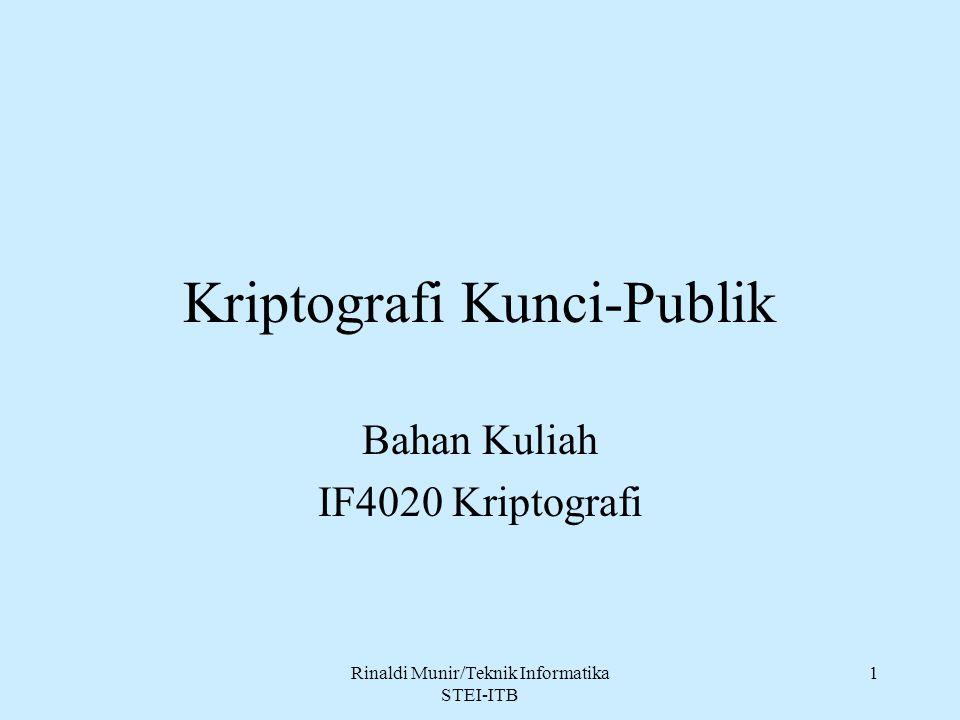 Rinaldi Munir/Teknik Informatika STEI-ITB 1 Kriptografi Kunci-Publik Bahan Kuliah IF4020 Kriptografi