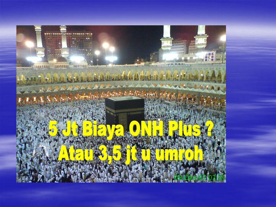 Beberapa Kemudahan Biaya Haji Plus $6250 Umroh $1650 Tanda Jadi / DP : Rp.5 Jt u Haji, Rp.3,5 Jt u umroh Kekurangannya : 1.