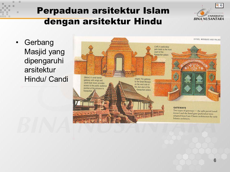 6 Perpaduan arsitektur Islam dengan arsitektur Hindu Gerbang Masjid yang dipengaruhi arsitektur Hindu/ Candi