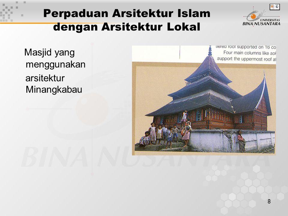 8 Perpaduan Arsitektur Islam dengan Arsitektur Lokal Masjid yang menggunakan arsitektur Minangkabau