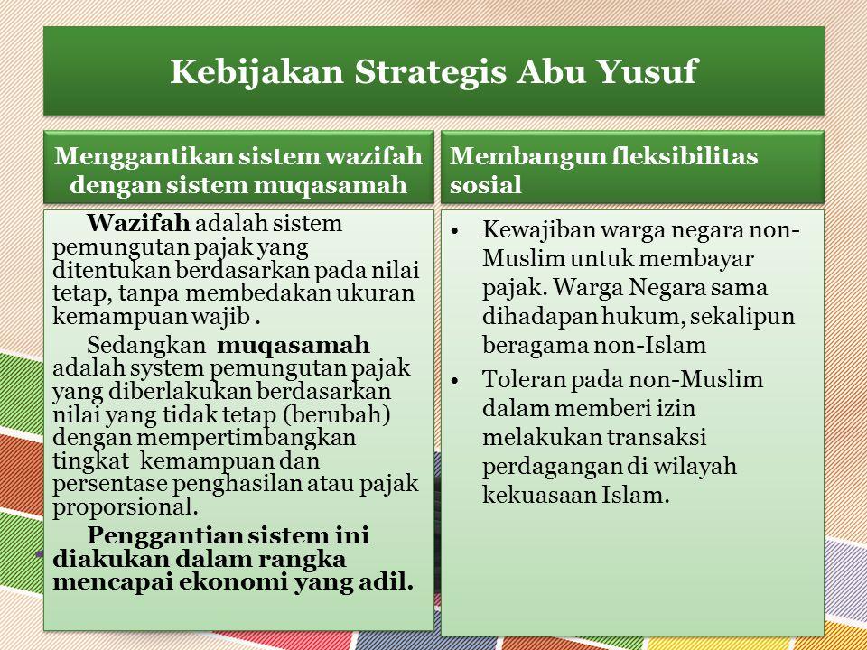Menggantikan sistem wazifah dengan sistem muqasamah Wazifah adalah sistem pemungutan pajak yang ditentukan berdasarkan pada nilai tetap, tanpa membeda