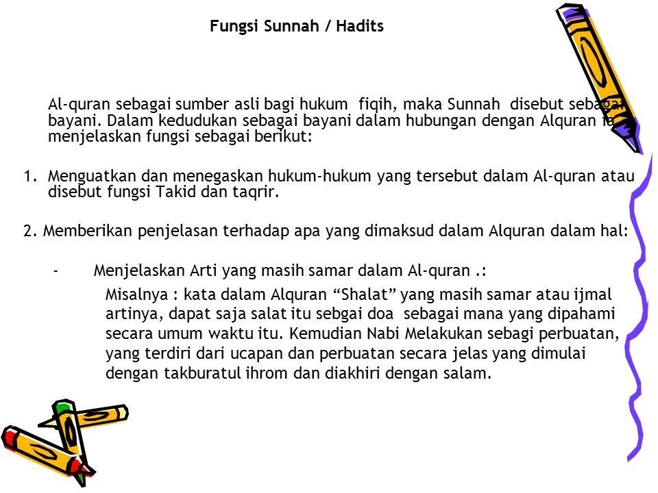 Sedangkan Sunnah dalam istilah ulam fiqih adalah sifat hukum bagi suatu perbuatan yang dituntut melakukan dalam bentuk tuntunan yang pasti dengan peng