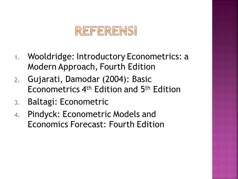 Pokok Bahasan:  Pengertian Ekonometrika  Jenis Data  Jenis Model Referensi: Gujarati: Basic Econometrics
