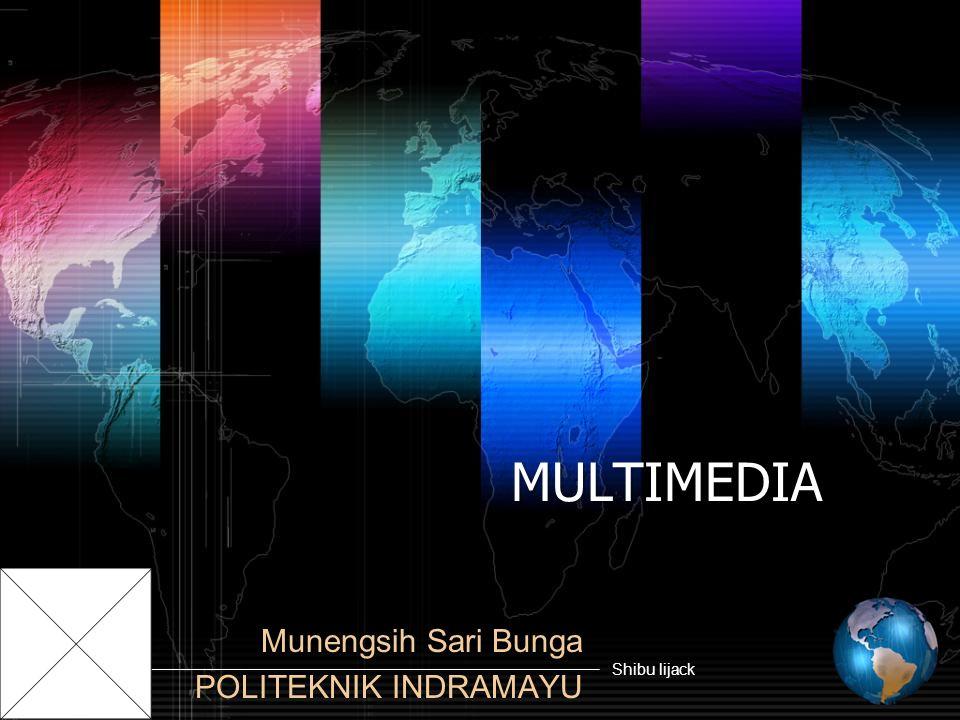 Shibu lijack MULTIMEDIA Munengsih Sari Bunga POLITEKNIK INDRAMAYU