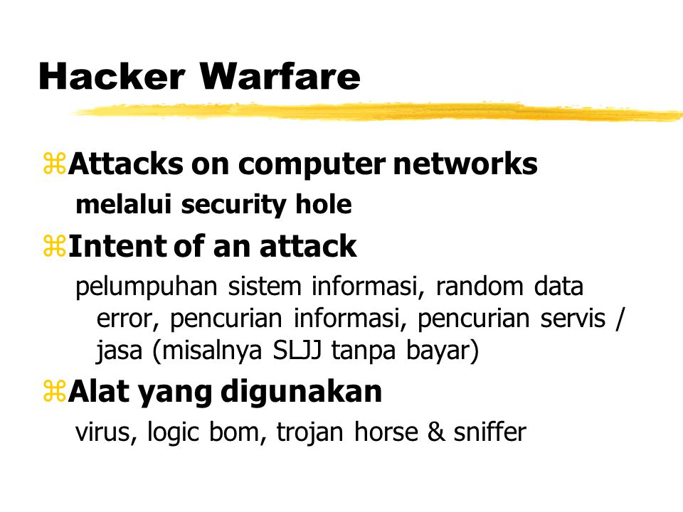 Psychological Warfare zCounter-will melalui media massa / internet zCounterforces ketakutan / kematian zCounter-commander menyulitkan komandan lapangan zKulturkampf McDonnald / KFC / diskotik / pil ekstasi