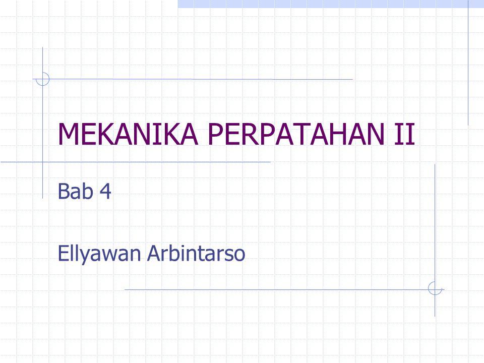 MEKANIKA PERPATAHAN II Bab 4 Ellyawan Arbintarso