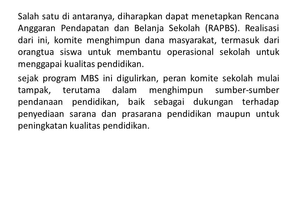 Salah satu di antaranya, diharapkan dapat menetapkan Rencana Anggaran Pendapatan dan Belanja Sekolah (RAPBS).