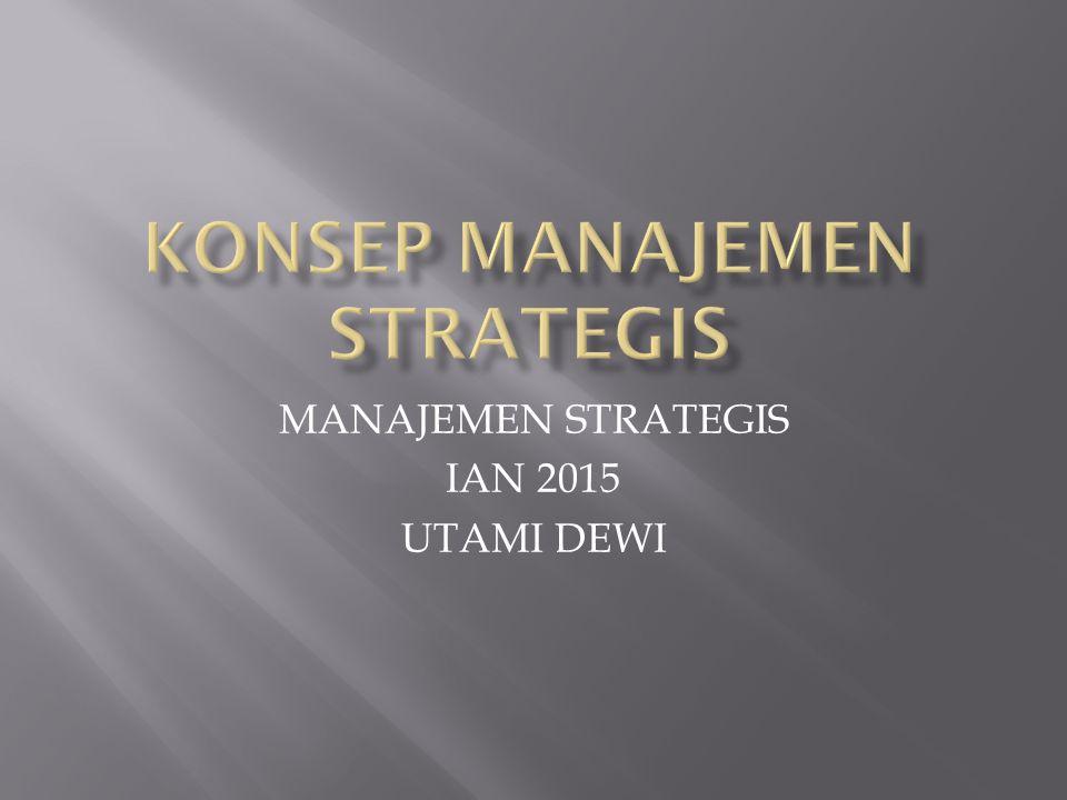 Manajemen strategis adalah sekumpulan keputusan dan tindakan yang menghasilkan perumusan (formulation) dan pelaksanaan (implementation) rencana-rencana yang dirancang untuk mencapai sasaran organisasi. ( Pearce dan Robinson, 1997).
