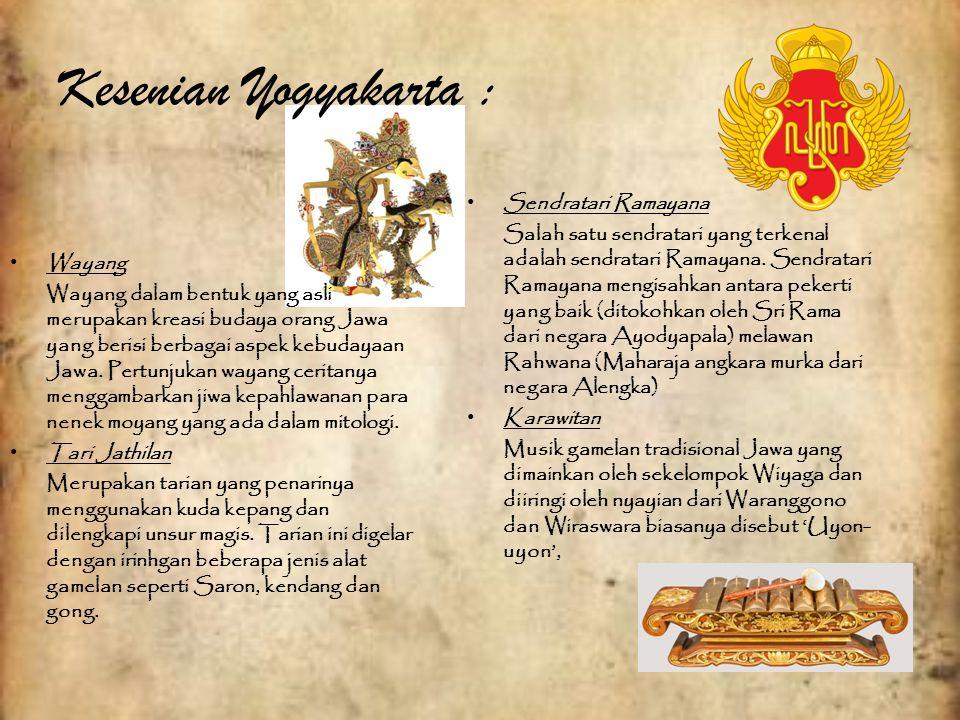 Kesenian Yogyakarta : Wayang Wayang dalam bentuk yang asli merupakan kreasi budaya orang Jawa yang berisi berbagai aspek kebudayaan Jawa. Pertunjukan
