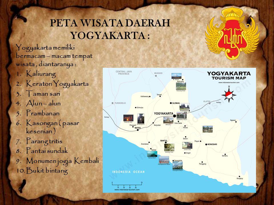 PETA WISATA DAERAH YOGYAKARTA : Yogyakarta memiliki bermacam – macam tempat wisata, diantaranya : 1.Kaliurang 2.Keraton Yogyakarta 3.Taman sari 4.Alun