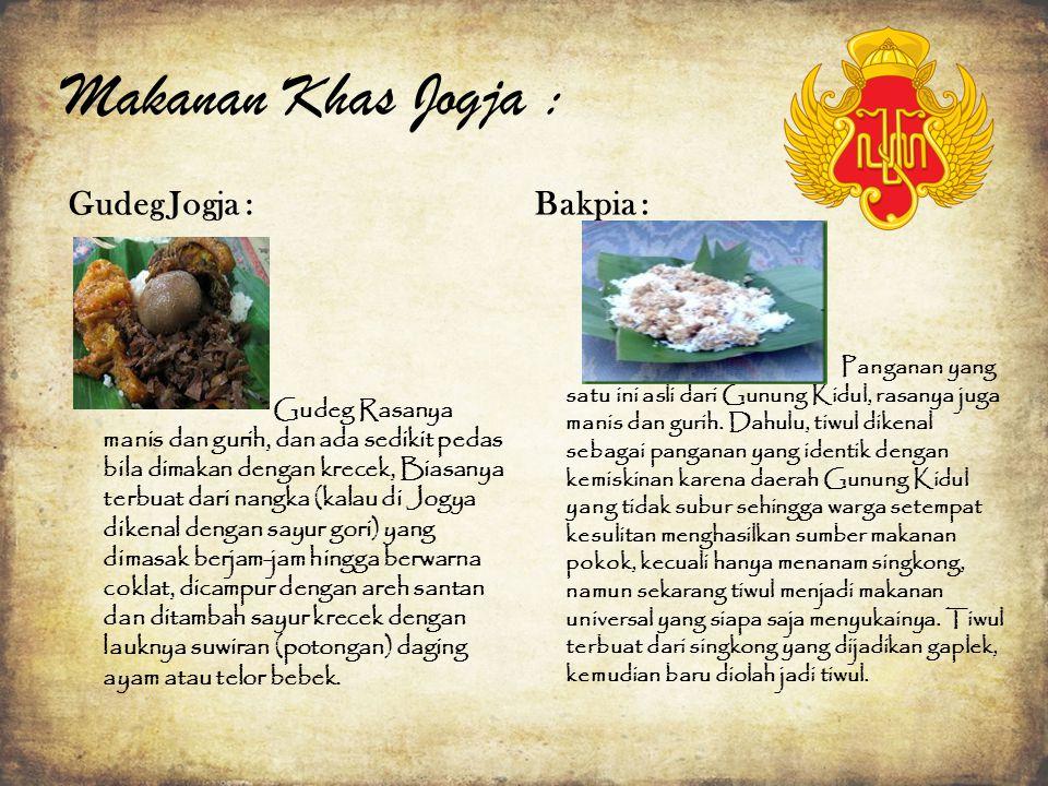 Makanan Khas Jogja : Gudeg Jogja : Gudeg Rasanya manis dan gurih, dan ada sedikit pedas bila dimakan dengan krecek, Biasanya terbuat dari nangka (kala