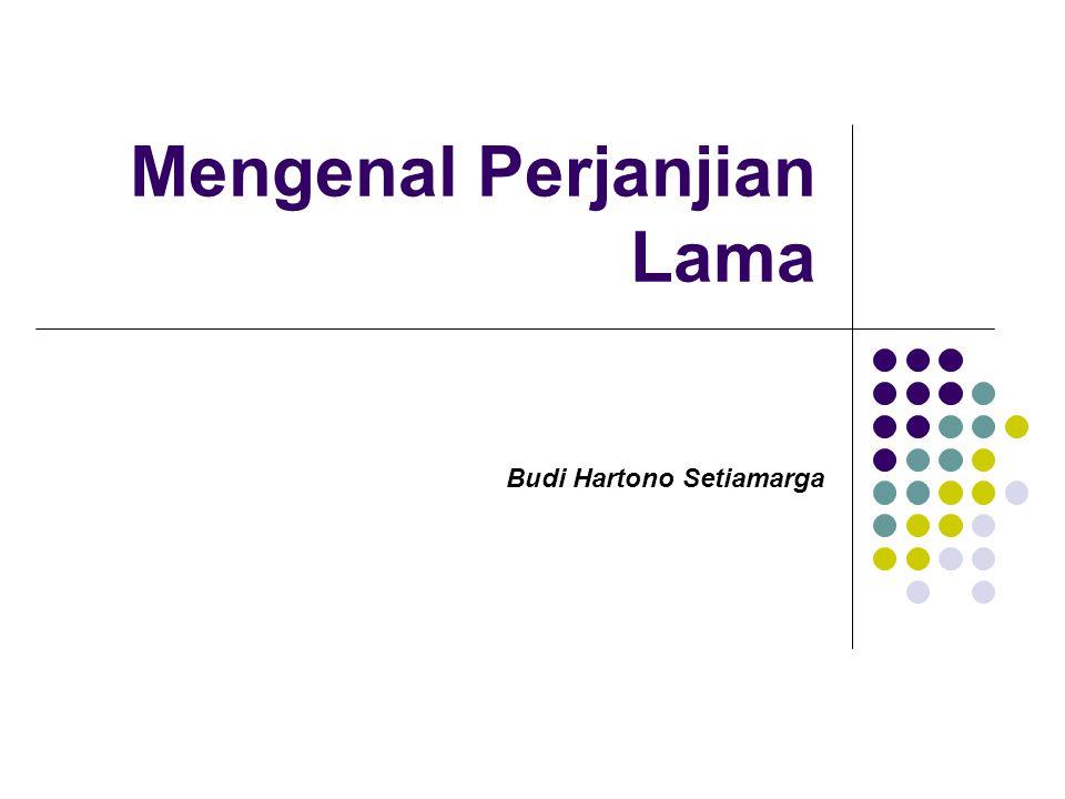 Mengenal Perjanjian Lama Budi Hartono Setiamarga