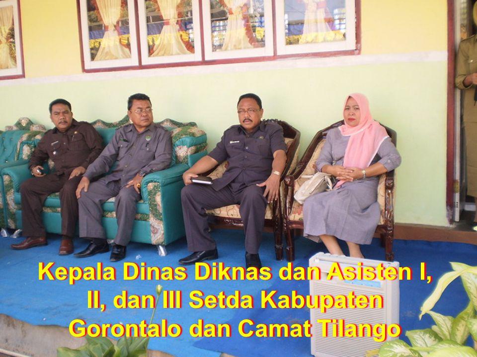 Kepala Dinas Diknas dan Asisten I, II, dan III Setda Kabupaten Gorontalo dan Camat Tilango