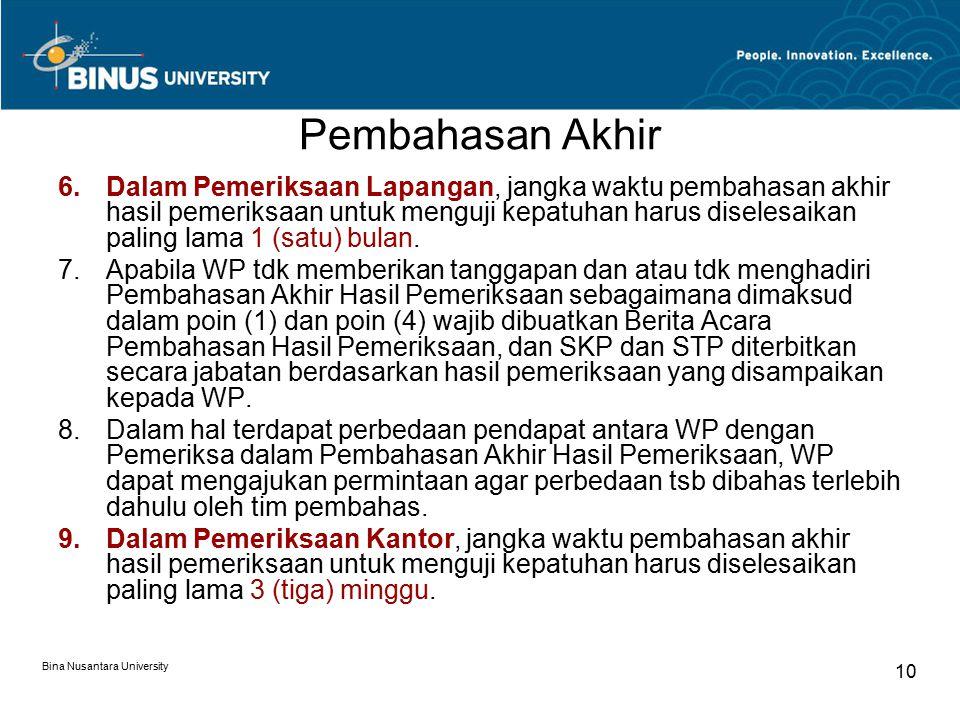 Pembahasan Akhir Bina Nusantara University 10 6.Dalam Pemeriksaan Lapangan, jangka waktu pembahasan akhir hasil pemeriksaan untuk menguji kepatuhan ha