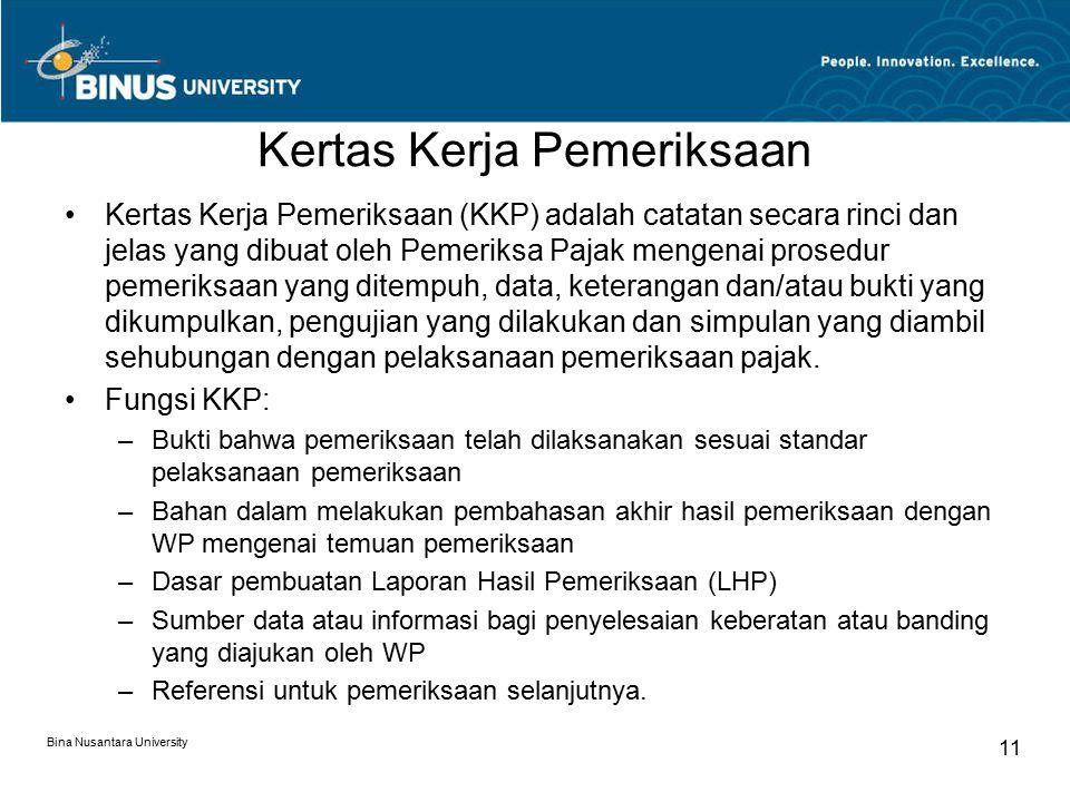 Kertas Kerja Pemeriksaan Bina Nusantara University 11 Kertas Kerja Pemeriksaan (KKP) adalah catatan secara rinci dan jelas yang dibuat oleh Pemeriksa