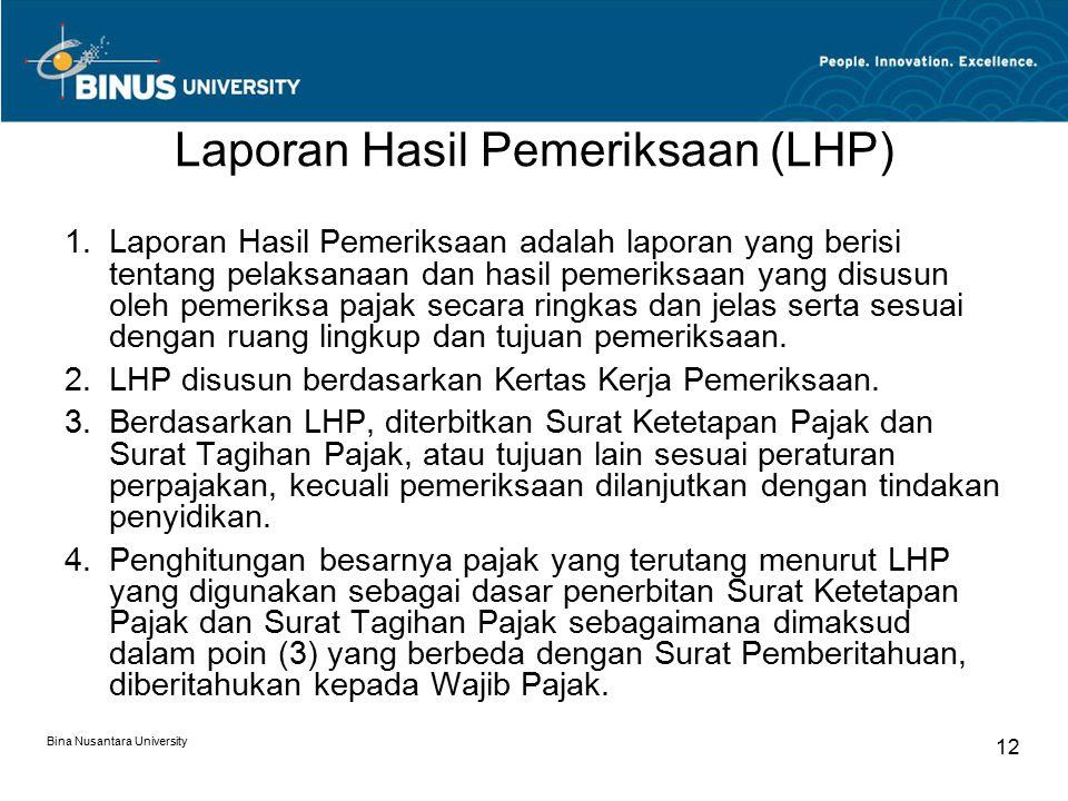 Laporan Hasil Pemeriksaan (LHP) Bina Nusantara University 12 1.Laporan Hasil Pemeriksaan adalah laporan yang berisi tentang pelaksanaan dan hasil peme