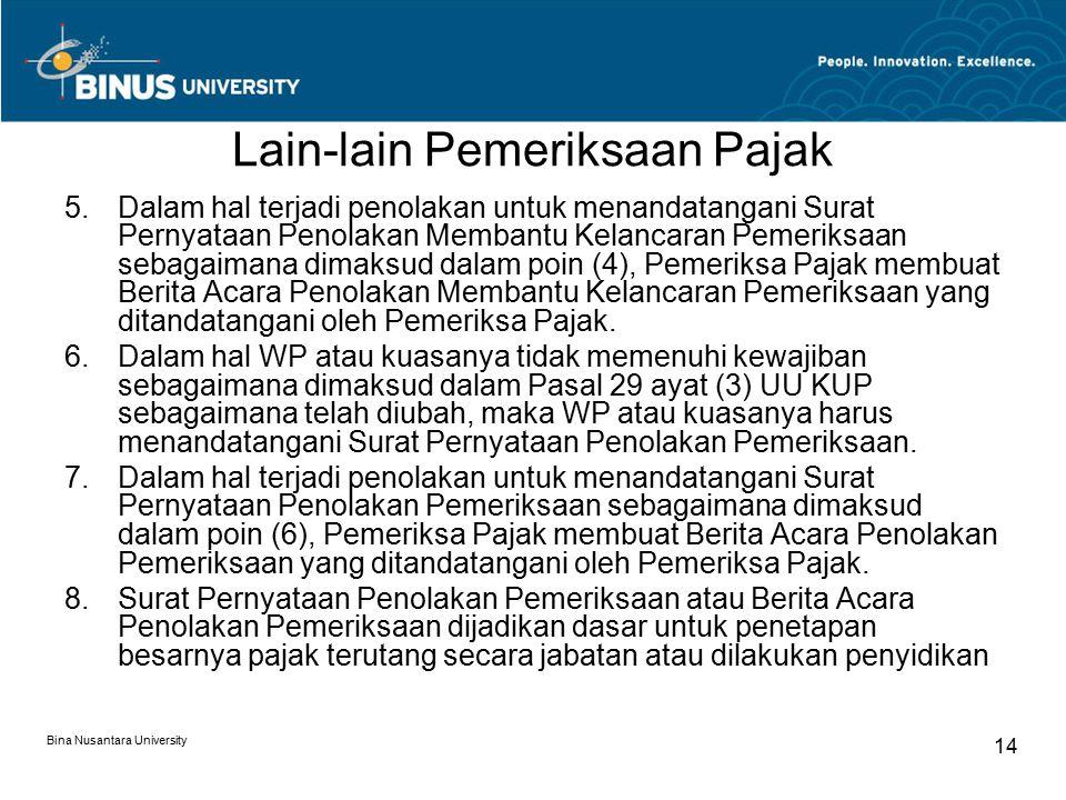 Lain-lain Pemeriksaan Pajak Bina Nusantara University 14 5.Dalam hal terjadi penolakan untuk menandatangani Surat Pernyataan Penolakan Membantu Kelanc