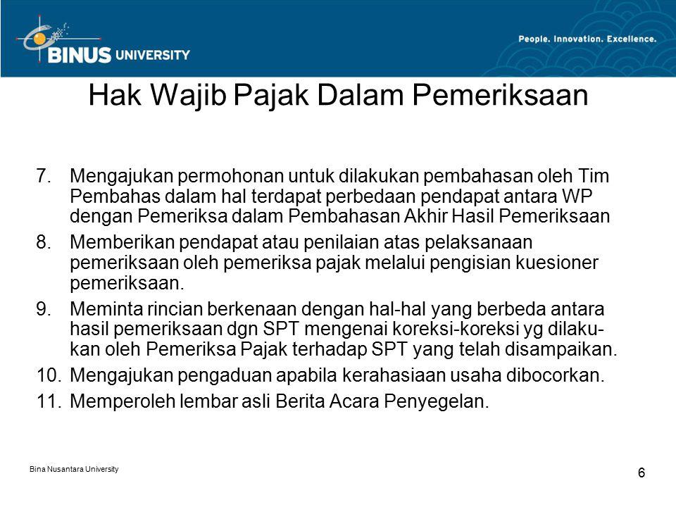 Hak Wajib Pajak Dalam Pemeriksaan 7.Mengajukan permohonan untuk dilakukan pembahasan oleh Tim Pembahas dalam hal terdapat perbedaan pendapat antara WP