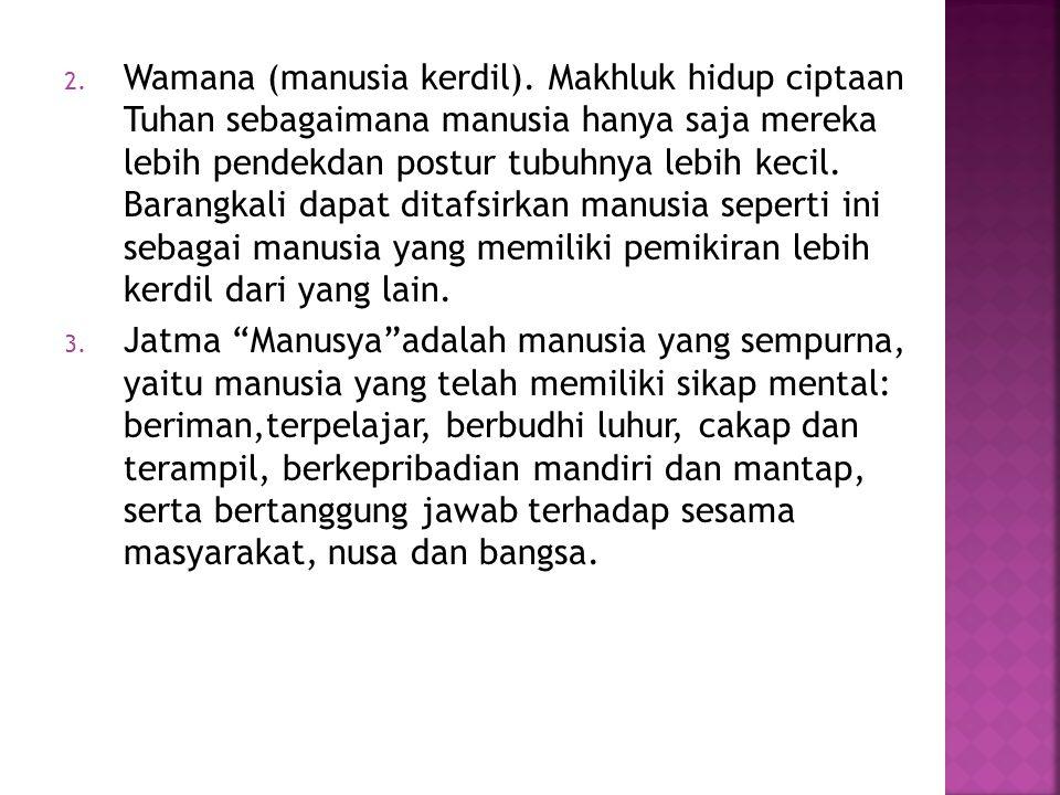 2.Wamana (manusia kerdil).