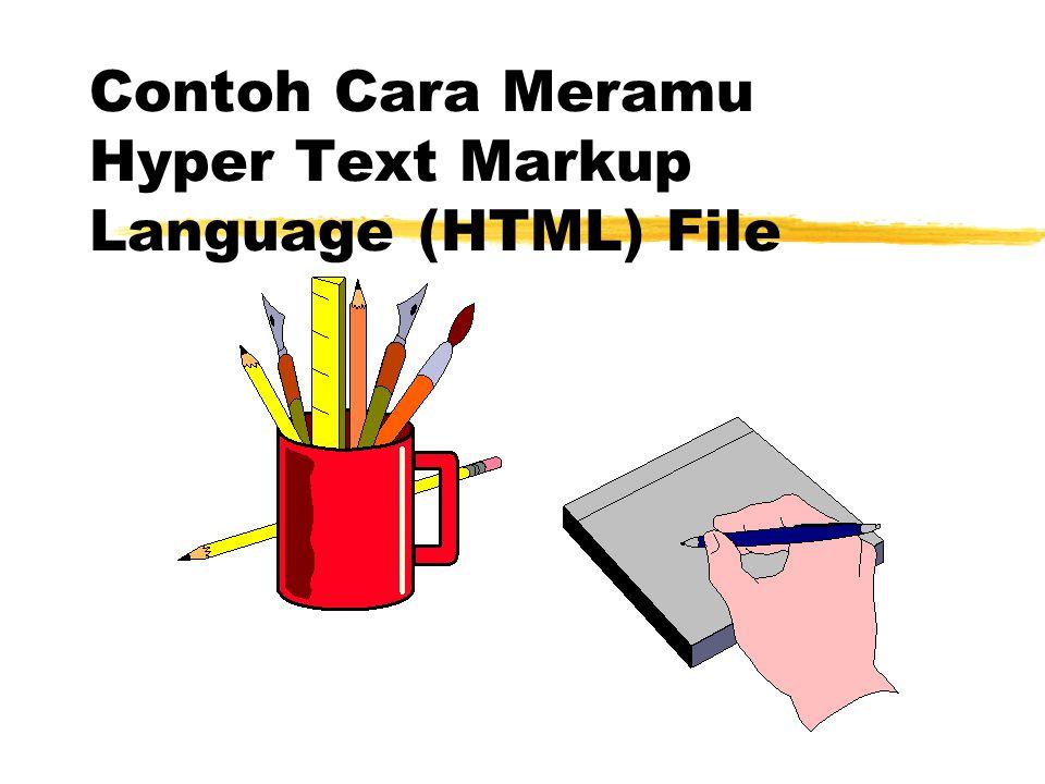 Contoh Cara Meramu Hyper Text Markup Language (HTML) File
