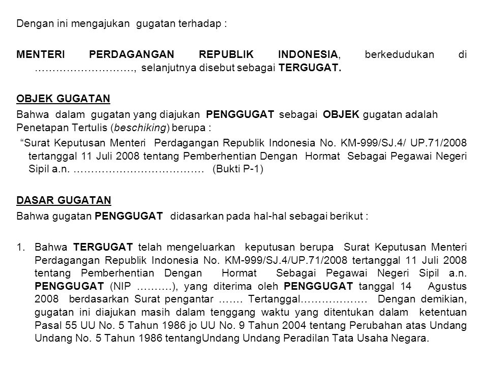Dengan ini mengajukan gugatan terhadap : MENTERI PERDAGANGAN REPUBLIK INDONESIA, berkedudukan di ………………………., selanjutnya disebut sebagai TERGUGAT. OBJ