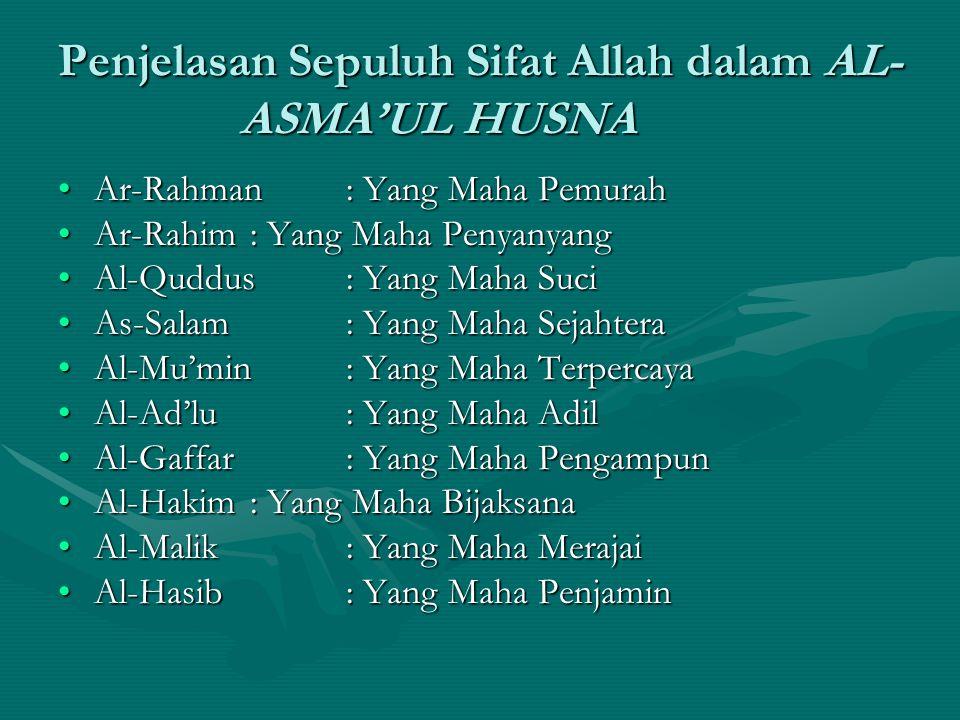 Penjelasan Sepuluh Sifat Allah dalam AL- ASMA'UL HUSNA Ar-Rahman: Yang Maha PemurahAr-Rahman: Yang Maha Pemurah Ar-Rahim: Yang Maha PenyanyangAr-Rahim