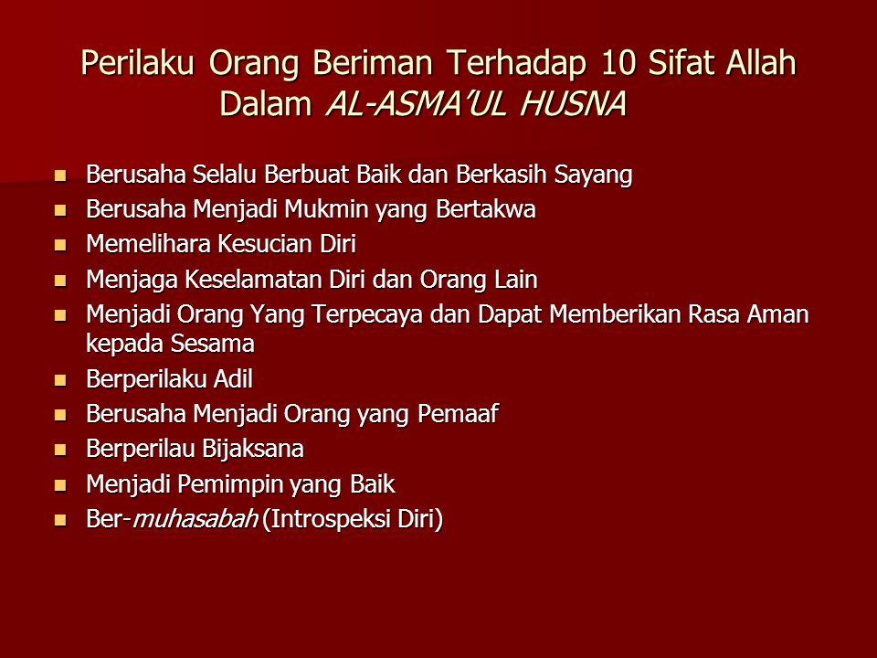 Perilaku Orang Beriman Terhadap 10 Sifat Allah Dalam AL-ASMA'UL HUSNA Berusaha Selalu Berbuat Baik dan Berkasih Sayang Berusaha Selalu Berbuat Baik da