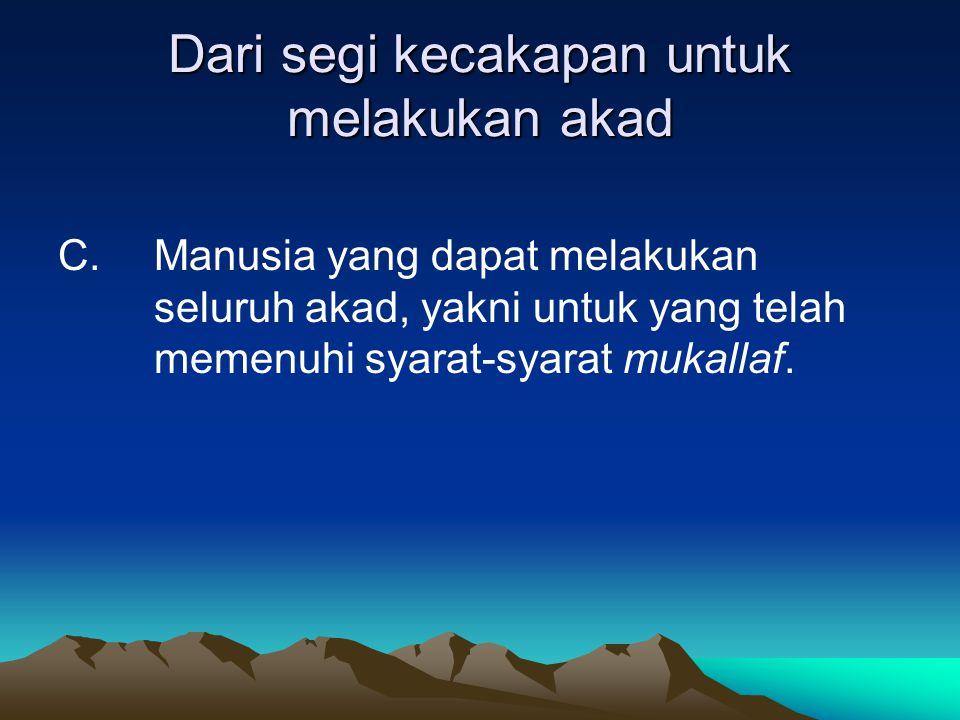 Syarat sebagai Subyek Syarat yang harus dipenuhi oleh manusia untuk dapat menjadi subyek menurut Hamzah Ya'cub adalah: a.
