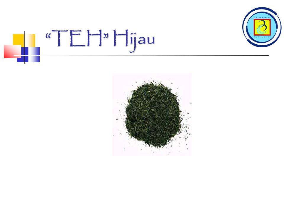 TEH Hijau TEH Hijau adalah teh yang dalam pengolahannya tidak melalui proses fermentasi.