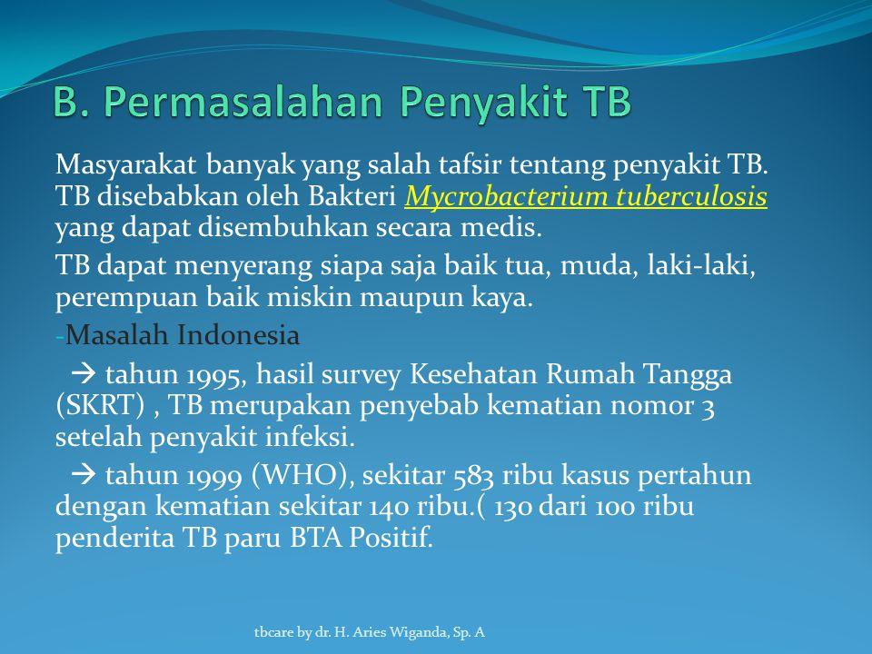 Tuberculosis (TB) merupakan penyakit yang membahayakan.