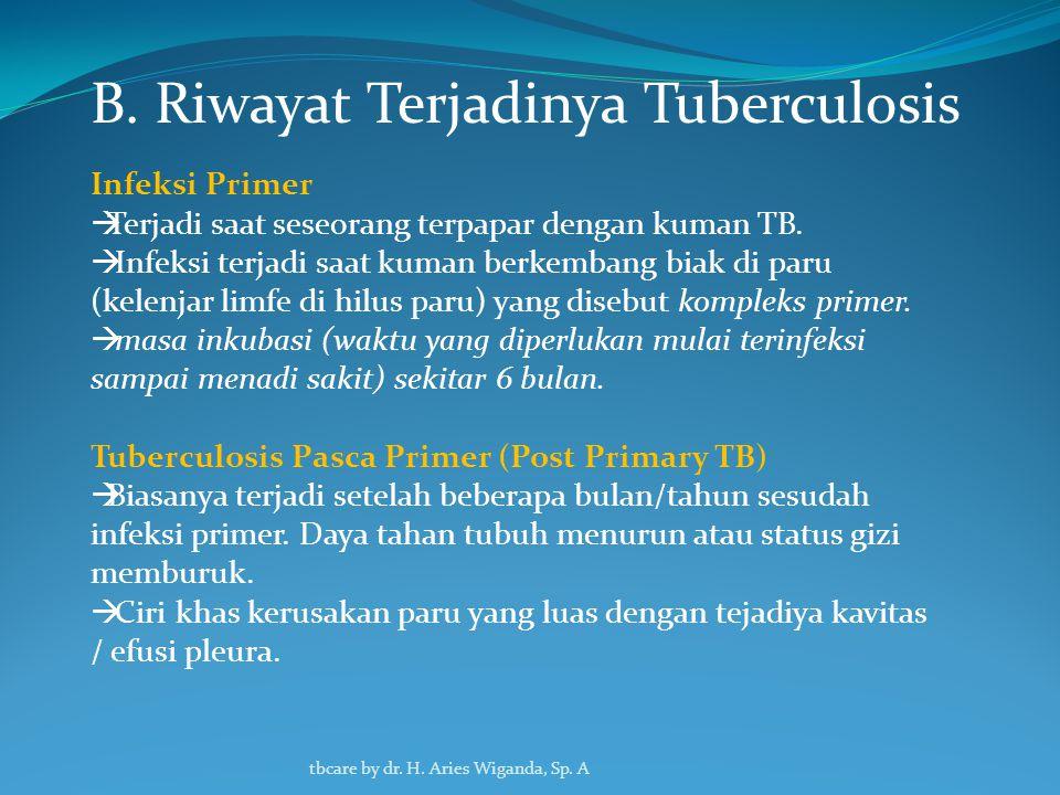 Tuberculosis  penyakit menular langsung yang disebabkan TB ( Mycrobacterium tuberculosis)  menyerang paru atau organ tubuh lainnya) Kuman  berbentuk batang bersifat tahan asam (BTA) Dapat bertahan selama beberapa tahun di dalam jaringan tubuh (dormant).