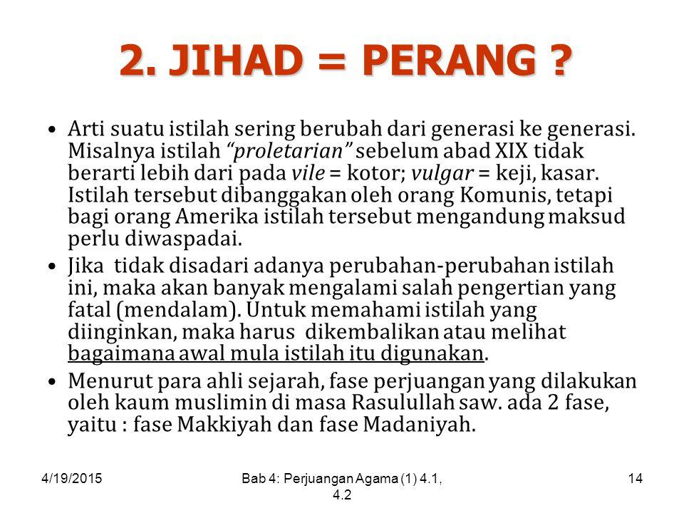 4/19/2015Bab 4: Perjuangan Agama (1) 4.1, 4.2 14 2.