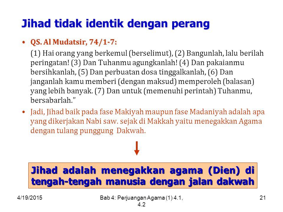 4/19/2015Bab 4: Perjuangan Agama (1) 4.1, 4.2 21 QS.