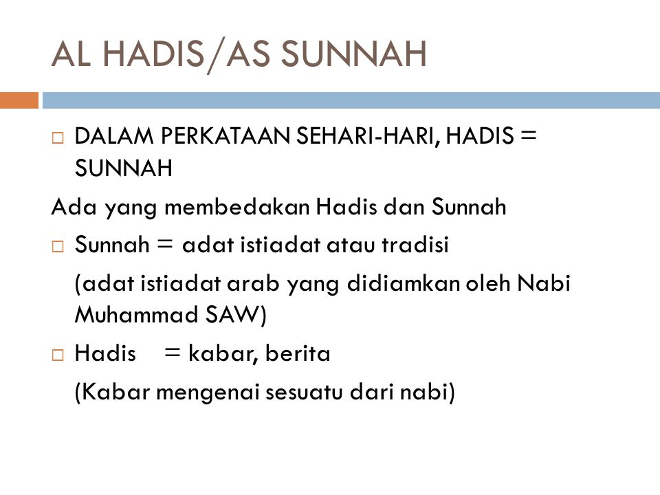  Tujuan Instruksional Umum:  Agar mahasiswa memahami Al Hadis/ As Sunnah sebagai Sumber Hukum Islam  Tujuan Instruksional Khusus:  Agar Mahasiswa