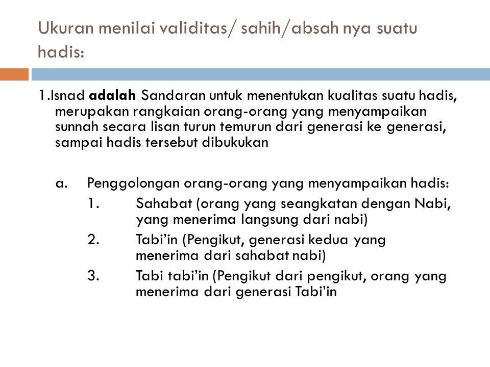 KOMPILASI HADIS  Mulai dilaksanakan pada masa Khalifah Umar Bin Abdul Aziz (Dinasti Umayyah)  Beberapa Kitab Hadis yang ada: 1.Al Fiqhi karya Abu Ha