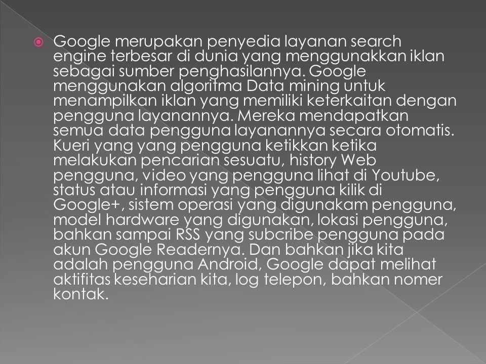  Google merupakan penyedia layanan search engine terbesar di dunia yang menggunakkan iklan sebagai sumber penghasilannya.