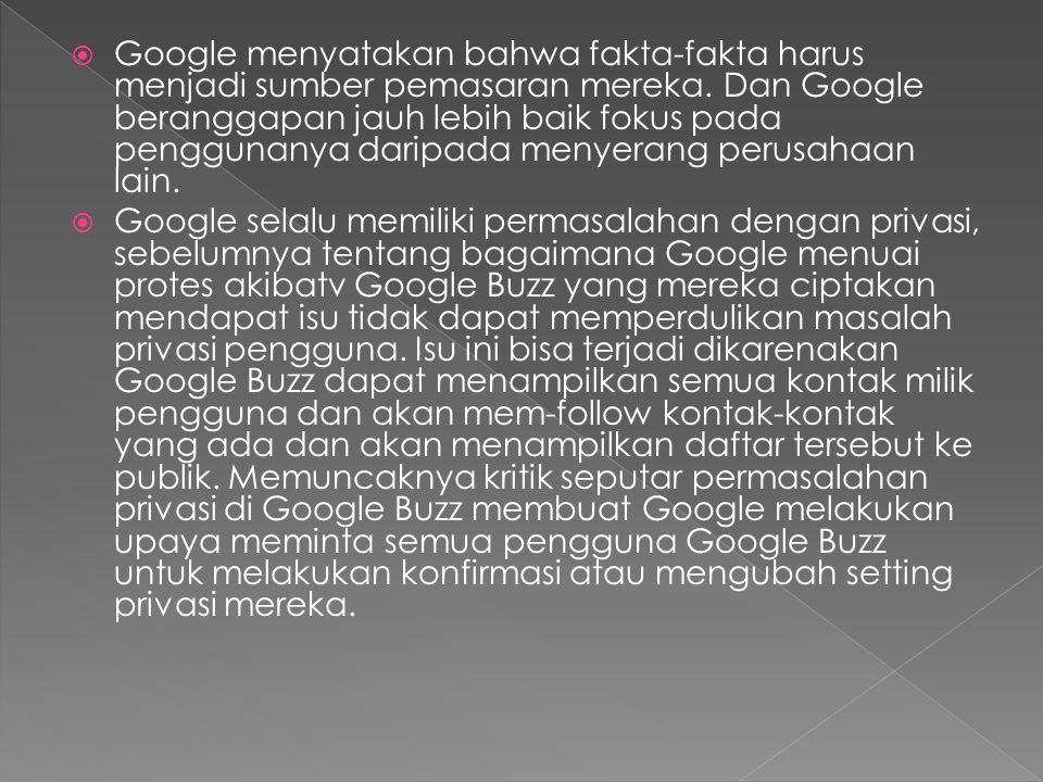  Google menyatakan bahwa fakta-fakta harus menjadi sumber pemasaran mereka.