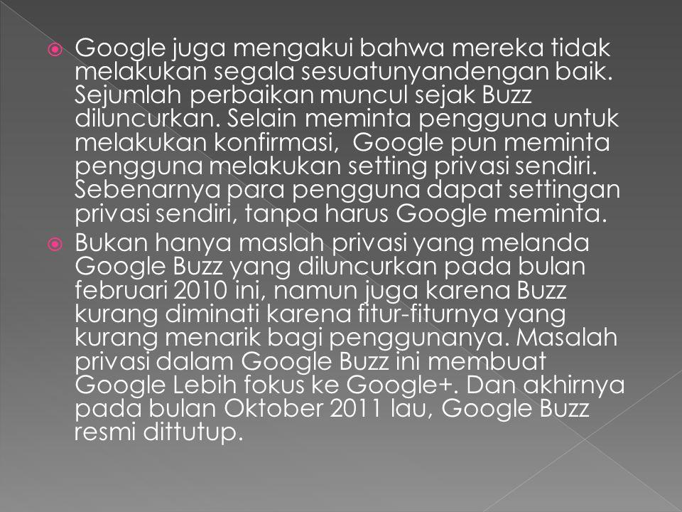  Google juga mengakui bahwa mereka tidak melakukan segala sesuatunyandengan baik.