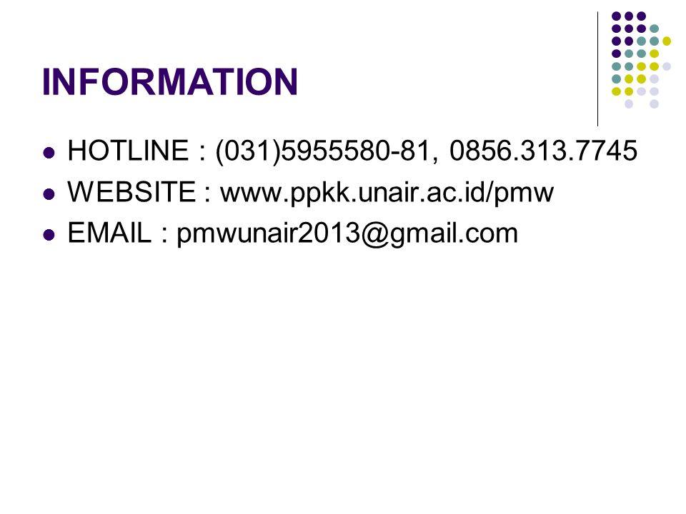 INFORMATION HOTLINE : (031)5955580-81, 0856.313.7745 WEBSITE : www.ppkk.unair.ac.id/pmw EMAIL : pmwunair2013@gmail.com