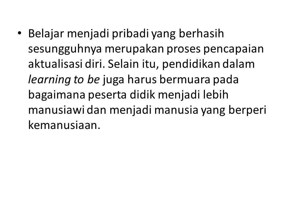 4.Learning to live together (belajar untuk hidup bersama).