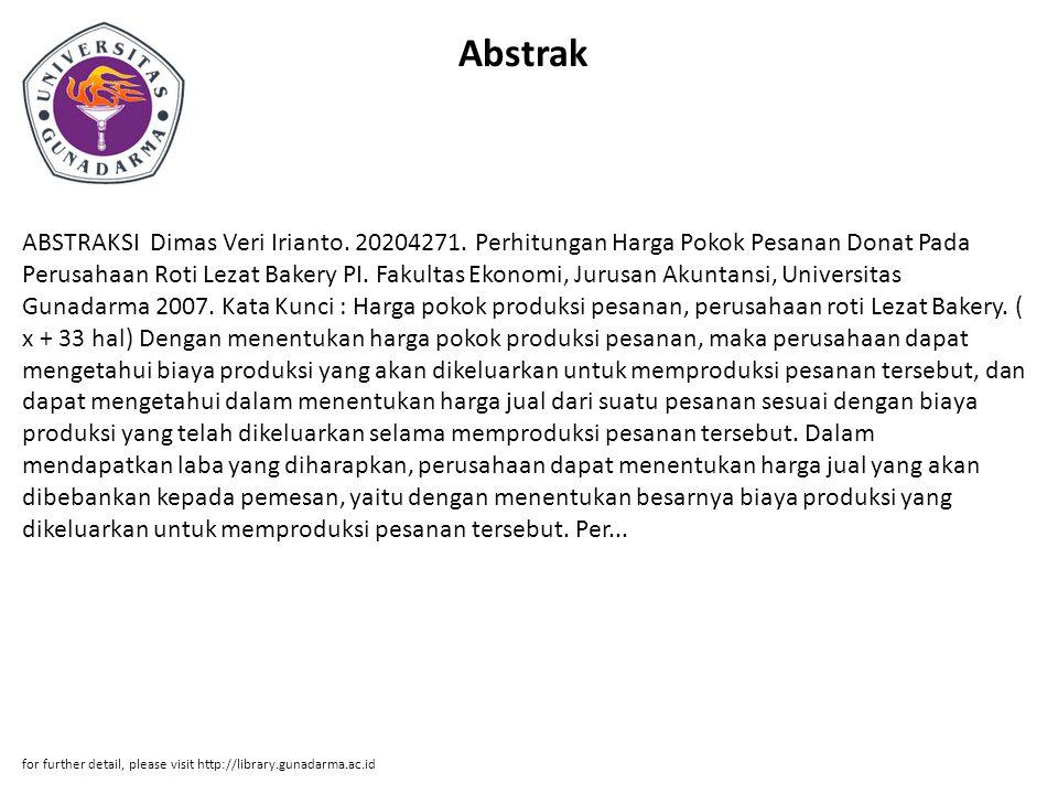 Abstrak ABSTRAKSI Dimas Veri Irianto. 20204271. Perhitungan Harga Pokok Pesanan Donat Pada Perusahaan Roti Lezat Bakery PI. Fakultas Ekonomi, Jurusan