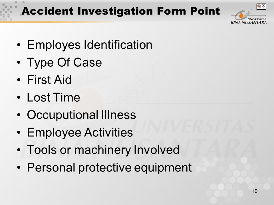 10 Accident Investigation Form Point Employes Identification Type Of Case First Aid Lost Time Occuputional Illness Employee Activities Tools or machinery Involved Personal protective equipment