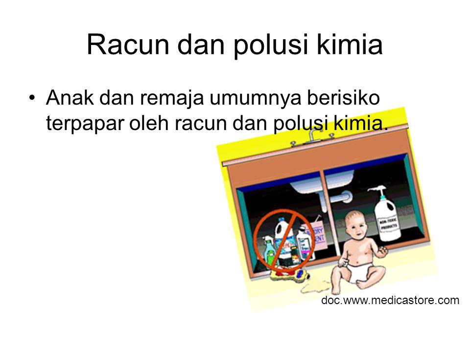 Racun dan polusi kimia Anak dan remaja umumnya berisiko terpapar oleh racun dan polusi kimia. doc.www.medicastore.com