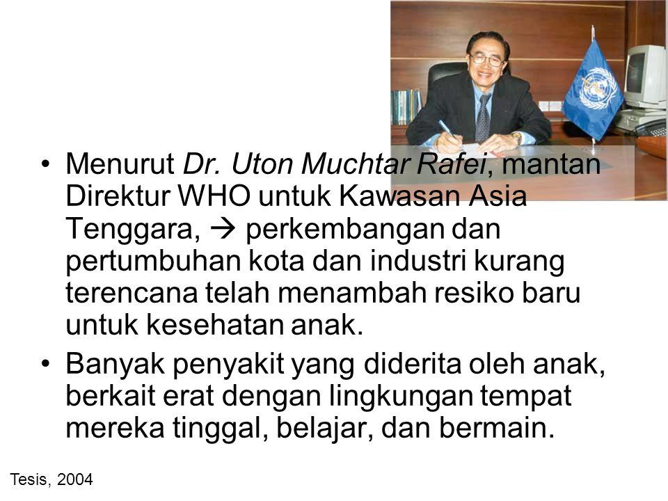 Menurut Dr. Uton Muchtar Rafei, mantan Direktur WHO untuk Kawasan Asia Tenggara,  perkembangan dan pertumbuhan kota dan industri kurang terencana tel